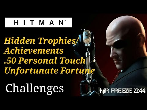 HITMAN -.50 Personal Touch, Unfortunate Fortune - Hidden Achievement/Trophies