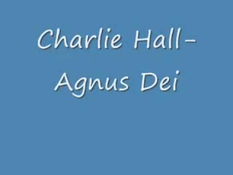 Charlie Hall Agnus Dei Hallelujah