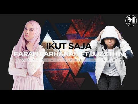 Farah Farhanah Ft Juzzthin - Ikut Saja (Official Lyric Video)