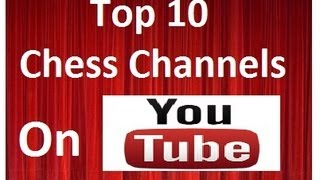 "Top 10 Biggest Chess Channels on Youtube! See The ""Big"" ChessTubers!"