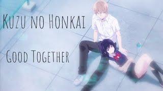 Kuzu No Honkai AMV - Good Together