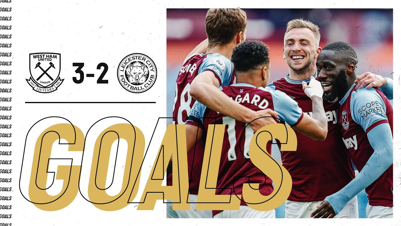 GOALS | WEST HAM UNITED 3-2 LEICESTER CITY