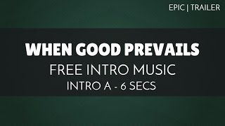 Free Epic Trailer Intro Music - 'When Good Prevails' (Intro A - 6 seconds) - OurMusicBox