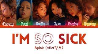 Apink (에이핑크)  - I'm So Sick (1도 없어)' Lyrics (Color Coded Han Rom Eng)