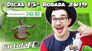 DICAS #15 RODADA   CARTOLA FC 2019   142 PONTOS MITAMOS!!