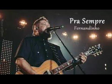 Pra Sempre - Fernandinho
