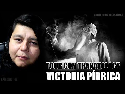 TOUR CON THANATOLOGY / VICTORIA PÍRRICA