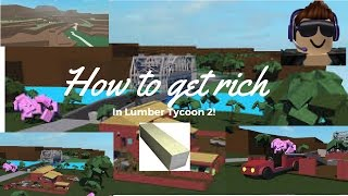 How To Get Rich (Lumber Tycoon 2)(Roblox)