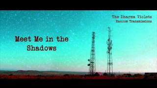 The Dharma Violets - Meet Me in the Shadows