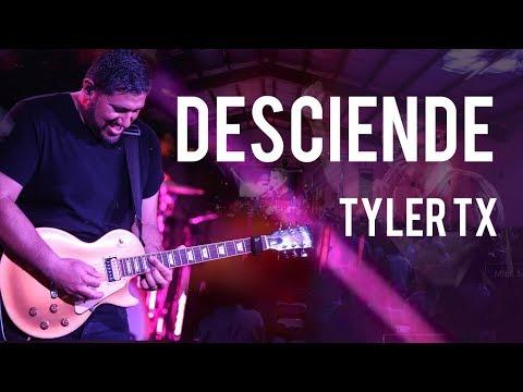 Desciende, Tyler Tx