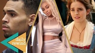 Chris Brown Restraining Order, Blac Chyna Post-Breakup Photos, Emma Watson Can