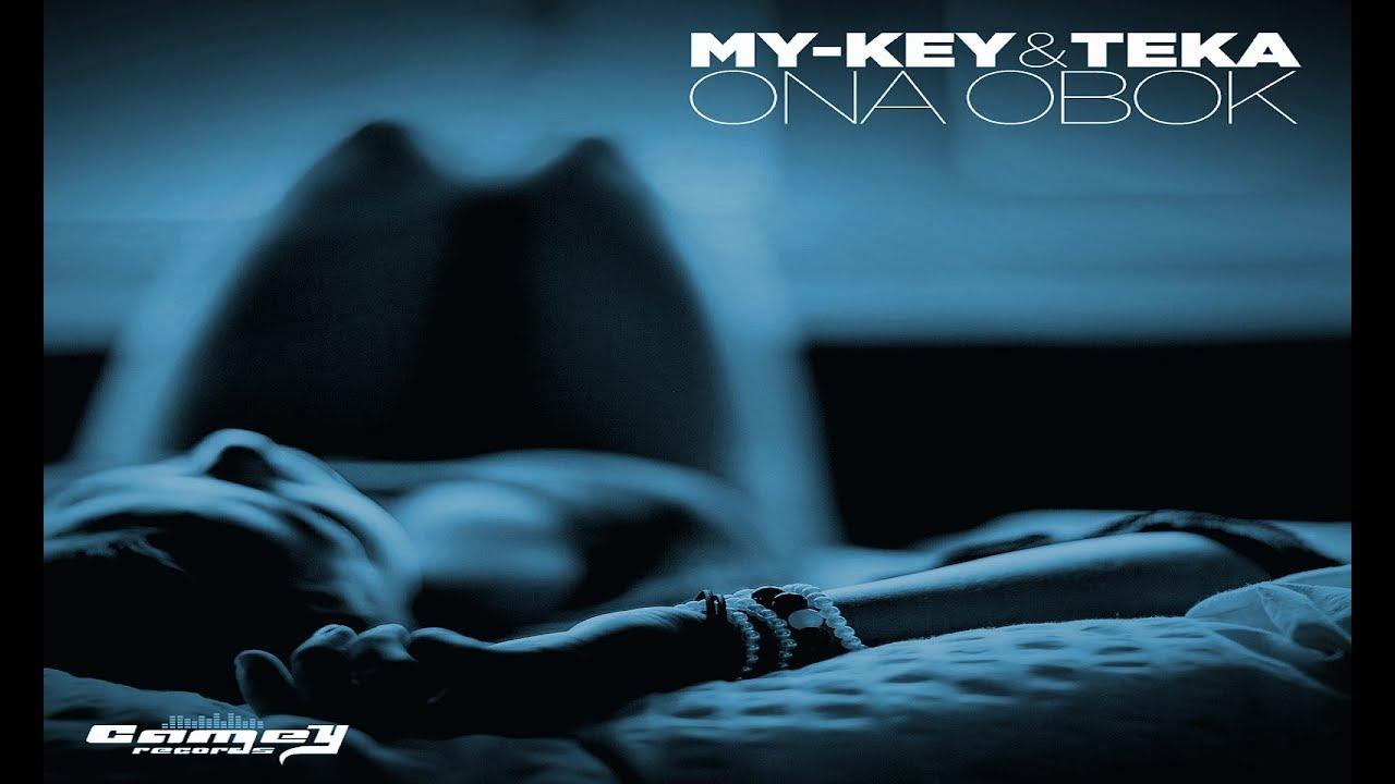 MY-KEY & TEKA – Ona Obok