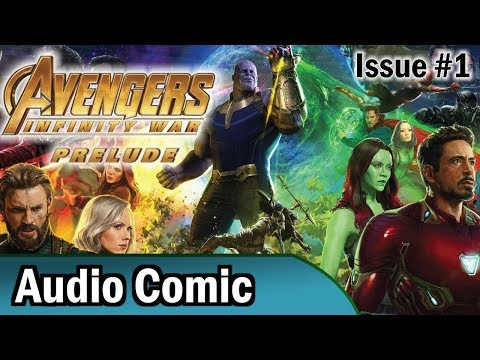 Avengers: Infinity War Prelude #1 (Voice Dubbed Comic)