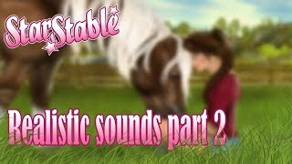 Realistic Starstable sounds!? ||Star Stable Online pt.2