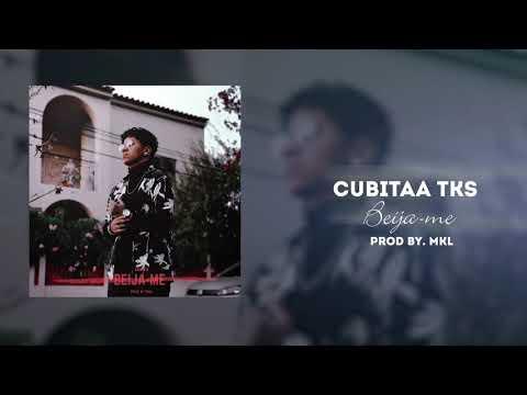 Cubitaa Tks - Beija-me (prod.Mkl)