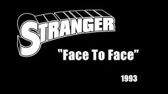 Stranger - Face To Face