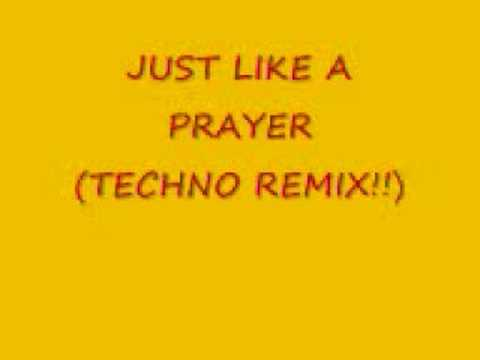 Just Like A Prayer (techno remix)