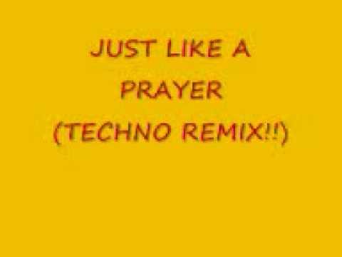 Just Like A Prayer (techno remix)