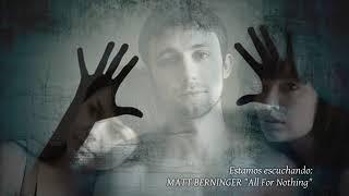 Matt Berninger - All For Nothing