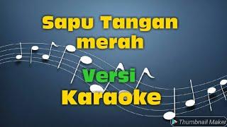 Yus Yunus - Sapu Tangan Merah versi karaoke