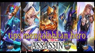 Hero Assassin Terkuat Di Mobile Legends Dan Cara Mengalahkannya