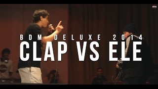 BDM Deluxe 2014 / 8vos de final / Clap vs Ele