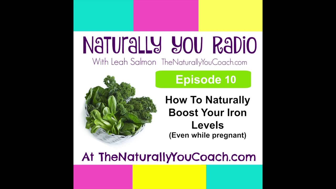 How To Naturally Boost Your Iron Even While Pregnant NYR#10 - The
