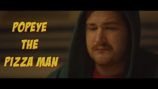 POPEYE THE PIZZA MAN - short film
