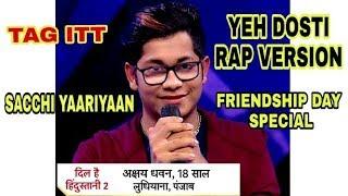 Friendship Anthem By Akshay Dhawan | TAG ITT