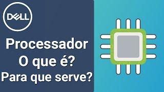 Processador (CPU) - O que é? 4 Principais Características