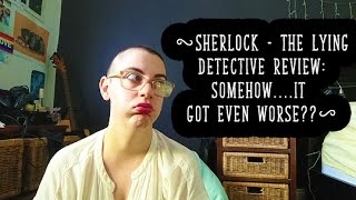 Sherlock: The Lying Detective Review: Somehow...It got worse??