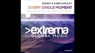 Ronny K & Ben Ashley - Every Single Moment (Original Mix)