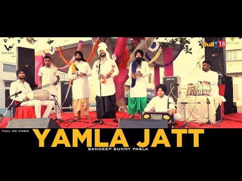 Yamla Jatt - Full Video 2018 | Sandeep Sunny Pasla | Latest Punjabi Song 2018 | VS Records