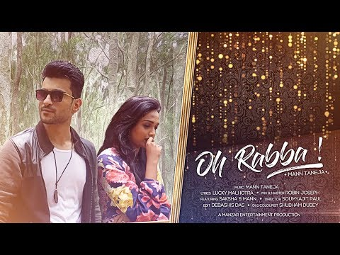 Oh Rabba (Dhadke Jiya) Ft. Mann Taneja | New Hindi Song 2018